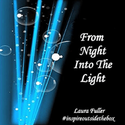 from night into the light by Laura fuller