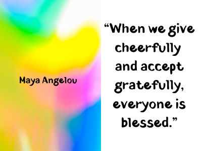 quotes by Maya Angelou  when you give cheerfully