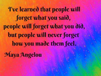 people will remember how you feel
