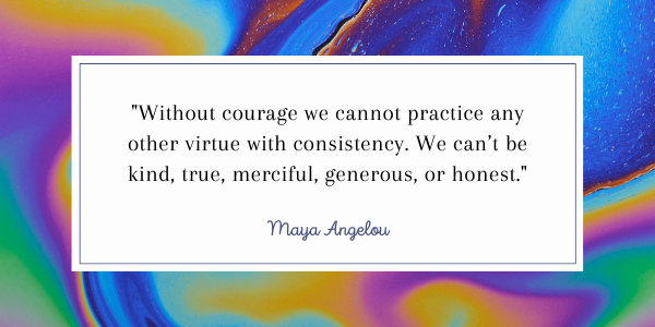 Maya Angelou Quotes-A Guide To Your Inner Strength courage