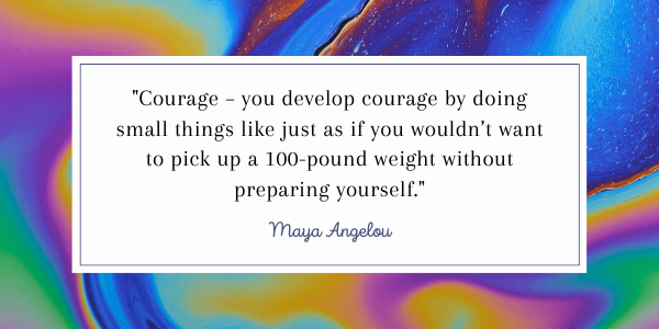 Maya Angelou Quotes-A Guide To Your Inner Strength courage #2