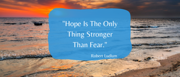 Inspirational Quotes To Give You Strength hope and fear