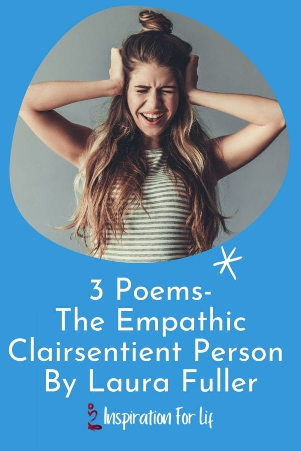 3 Poems The Empathic Clairsentient Person By Laura Fuller pin