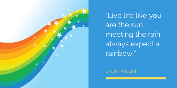 Inspirational Quotes by Laura Fuller rainbow