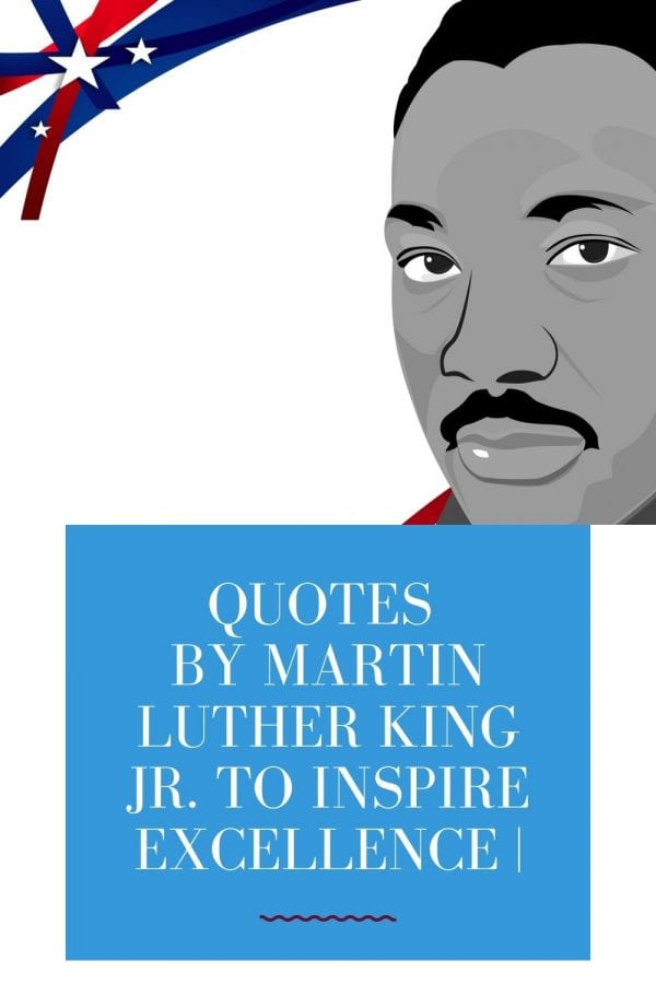 Quotes by Martin Luther King Jr. to Inspire Excellence pin