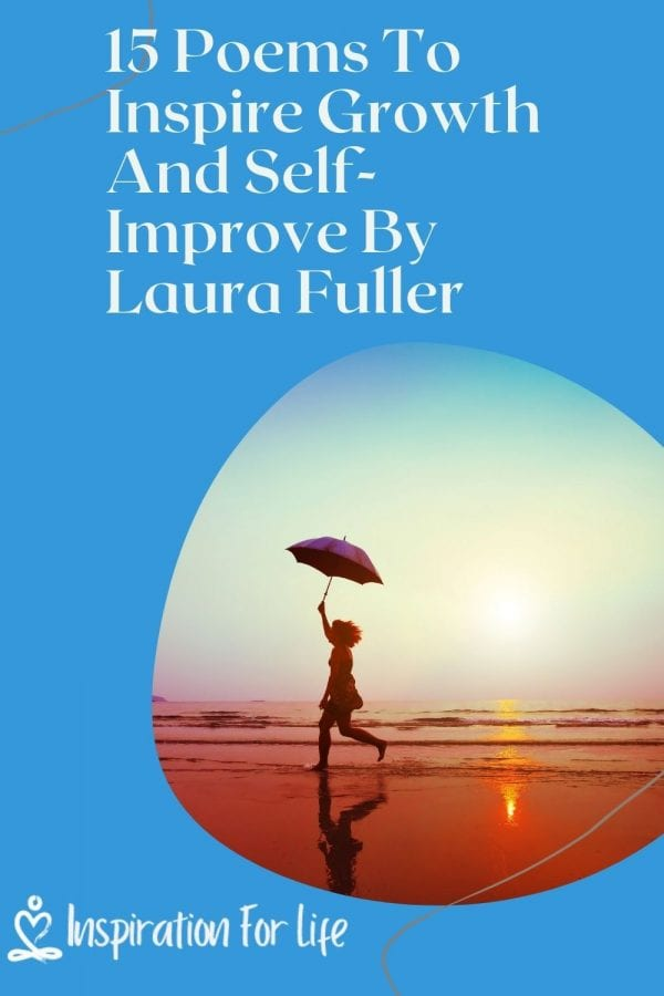 15 Poems To Inspire Growth And Self Improve By Laura Fuller pin