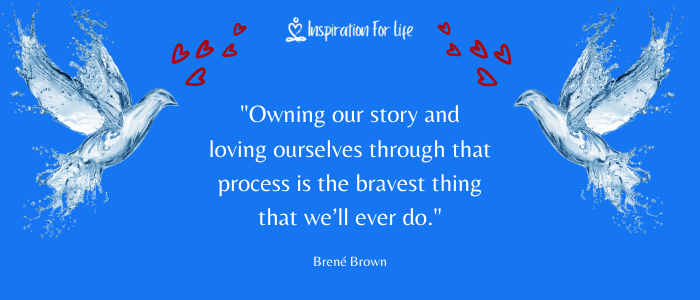 Positive Quotes, love yourself Owning story