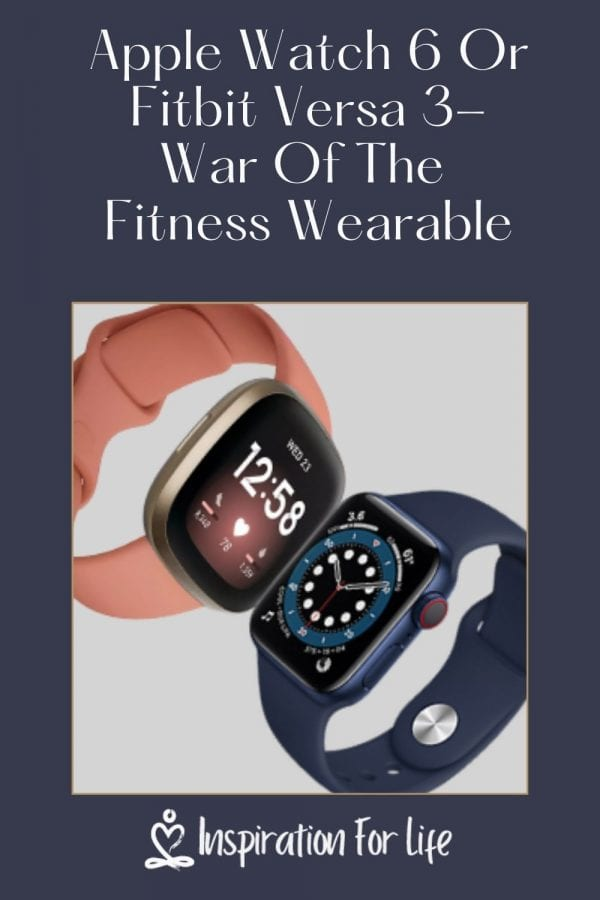 Apple Watch 6 or Fitbit Versa 3-War Of The Fitness Wearable pin