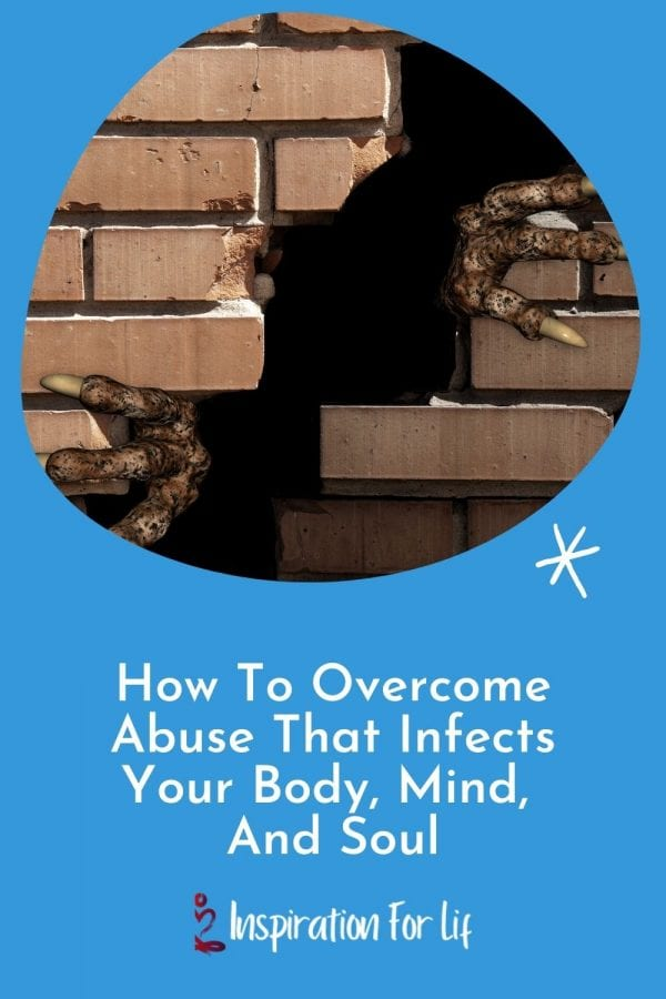 How To Overcome Abuse That Infects Your Body, Mind, And Soul pin