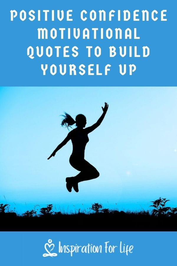 Positive Confidence Motivational Quotes To Build Yourself Up pin