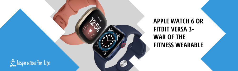 Apple Watch 6 Or Fitbit Versa 3-War Of The Fitness Wearable feature