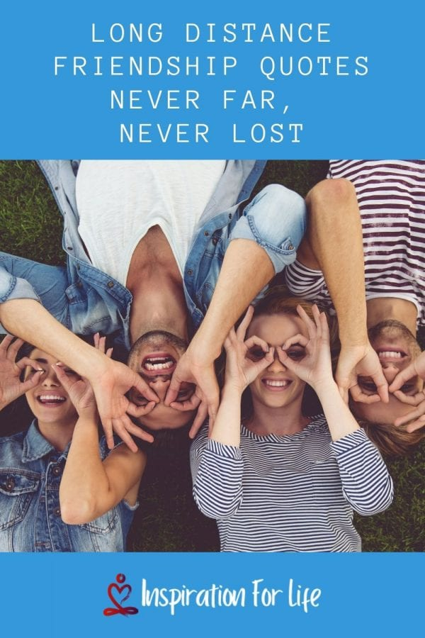 Long Distance Friendship Quotes Never Far, Never Lost pin