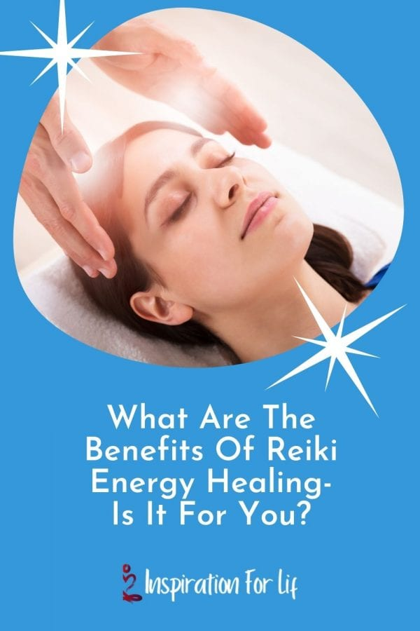What Are The Benefits Of Reiki Energy Healing Is It For You pin