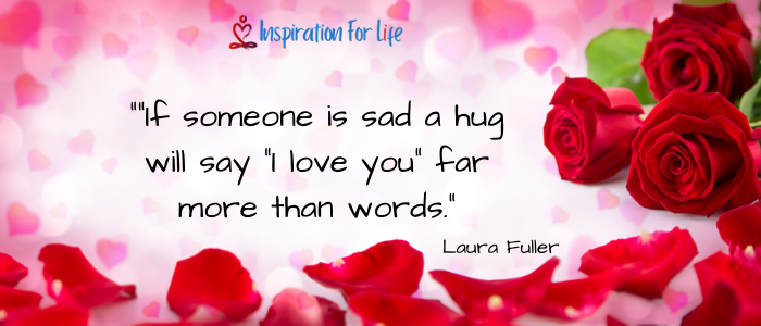 I Just Want To Be Loved, Laura Fuller hug