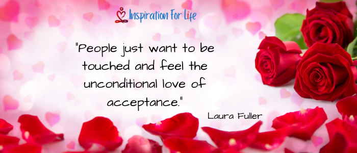 I Just Want To Be Loved, Laura Fuller feel love