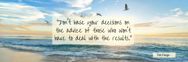 Don't base your decisions