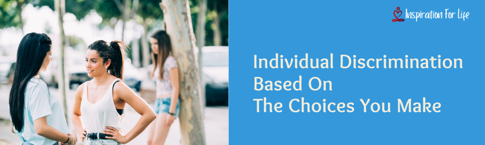 Individual Discrimination Based On The Choices You Make feature