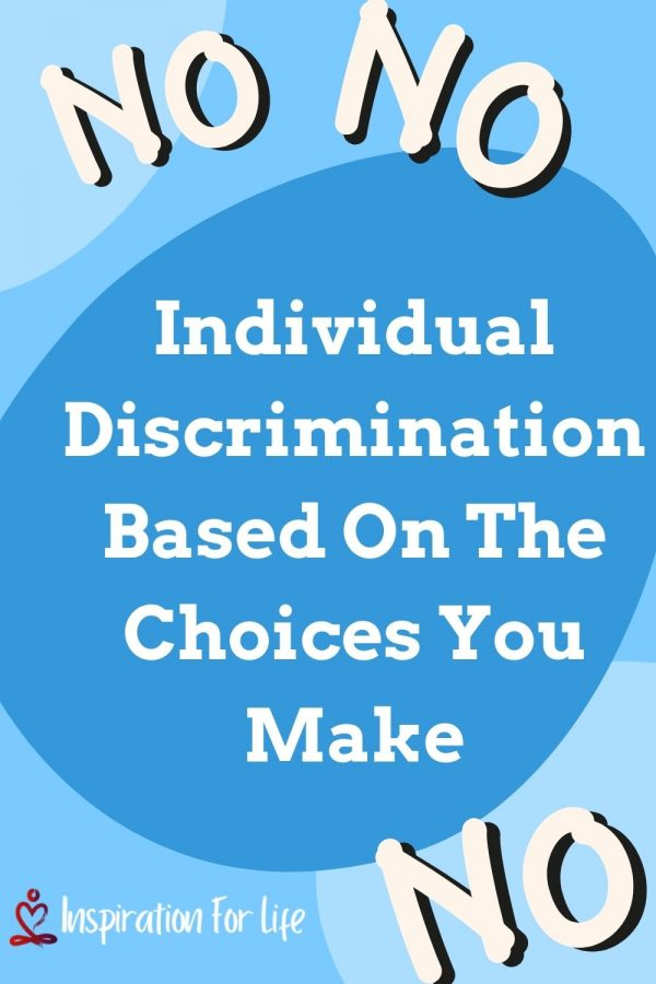 Individual Discrimination Based On The Choices You Make pin