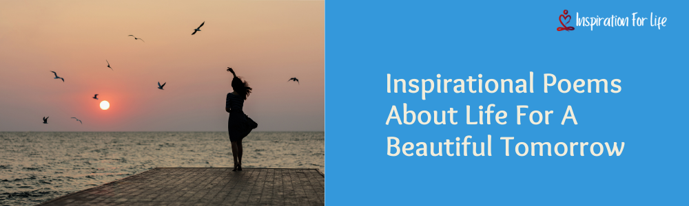 Inspirational Poems About Life For A Beautiful Tomorrow feature