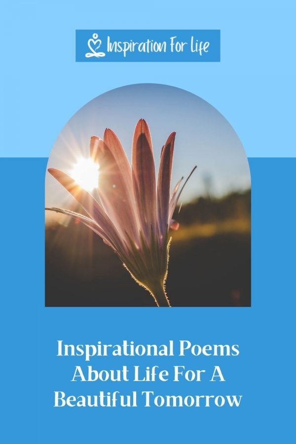 Inspirational Poems About Life For A Beautiful Tomorrow pin